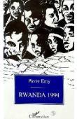 ERNY Pierre - Rwanda 1994: clé pour comprendre le calvaire d'un peuple