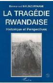 NKUNZUMWAMI E. - La tragédie rwandaise: historique et perspectives