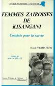 VERHAEGEN Benoit - Femmes zaïroises de Kisangani: combats pour la survie