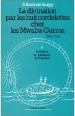 SURGY Albert de - La divination par les huit cordelettes chez les Mwaba Gurma. Tome 2: Initiation du devin et pratiques divinatoires