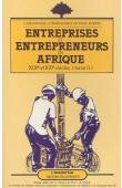 COQUERY-VIDROVITCH Catherine, (éditeur) - Entreprises et entrepreneurs en Afrique (XIX ème et XX ème siècles). Tome 2