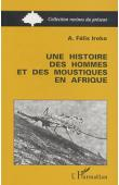 IROKO Abiola Félix - Une histoire des hommes et des moustiques en Afrique: Côte des Esclaves, XVIe-XIXe siècle