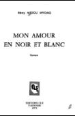 MEDOU MVOMO Rémy-André - Mon amour en noir et blanc