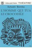 BEMBA Sylvain - L'homme qui tua le crocodile