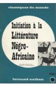 LECHERBONNIER Bernard - Initiation à la littérature Négro-Africaine