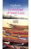 ROHOU Guy - Le naufragé de Saint-Louis