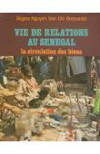 NGUYEN VAN CHI-BONNARDEL Régine - Vie de relations au Sénégal: la circulation des biens