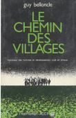 BELLONCLE Guy - Le chemin des villages: formation des hommes et développement rural en Afrique