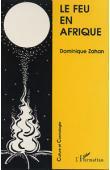 ZAHAN Dominique, ERNY Pierre, WITT Marie-Louise - Le feu en Afrique et thèmes annexes. Variation autour de l'œuvre de H.A. Junod