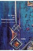 CISSE Ahmed-Tidjani - Le Tana de Soumangourou