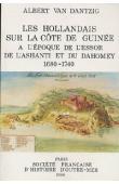 VAN DANTZIG Albert - Les Hollandais sur la côte de Guinée à l'époque de l'essor de l'Ashanti et du Dahomey, 1680-1740