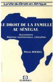 BOUREL Pierre - Le droit de la famille au Sénégal. 01: successions, régimes matrimoniaux, libéralités