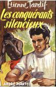 Etienne Tardif - Les conquérants silencieux