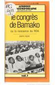 KIPRE Pierre - Le Congrès de Bamako ou la Naissance du RDA