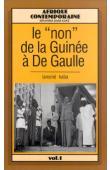 KABA Lansiné - Le non de la Guinée à de Gaulle