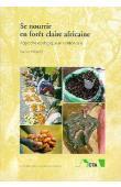 MALAISSE François - Se nourrir en forêt claire africaine: approche écologique et nutritionnelle