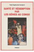 HAGENBUCHER-SACRIPANTI Frank - Santé et rédemption par les génies au Congo: la médecine traditionnelle selon le Mvulusi