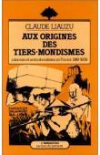 LIAUZU Claude - Aux origines des tiers-mondisme. Colonisés et anticolonialistes en France (1919-1939)