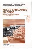 STREN Richard E., WHITE Rodney R. (éditeurs), COQUERY Michel, (avec la collaboration de) - Villes africaines en crise. Gérer la croissance urbaine au Sud du Sahara (Côte d'Ivoire, Kenya, Nigeria, Soudan, Sénégal, Tanzanie, Zaïre)