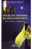 COQUERY-VIDROVITCH Catherine, HEMERY Daniel, PIEL Jean, (éditeurs) - Pour une histoire du développement: Etats, sociétés, développement