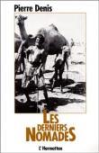 DENIS Pierre - Les derniers nomades