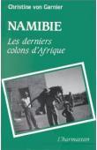 VON GARNIER Christine - Namibie: les derniers colons d'Afrique