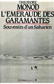 MONOD Théodore - L'émeraude des Garamantes