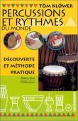 KLOWER Tom - Percussions et rythmes du monde: découverte et méthode pratique