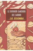 ESSOMBA Jean-Roger - Le dernier gardien de l'arbre
