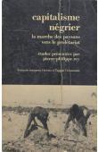 REY Pierre-Philippe, (études présentées par) - Capitalisme négrier: la marche des paysans vers le prolétariat