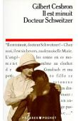 CESBRON Gilbert - Il est minuit, docteur Schweitzer. Pièce en 2 actes (édition de 1985)