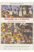 ABEBE Berhanou - Histoire de l'Ethiopie d'Axoum à la Révolution (1er siècle avant J.C. - 1974)