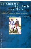 DORIGNY Marcel, GAINOT Bernard - La Société des amis des Noirs (1788-1799)