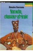KOUROUMA Ahmadou, MILLET Claude, MILLET Denise - Yacouba, chasseur africain