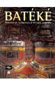 Exposition. Paris, Musée national des arts d'Afrique et d'Océanie. 1998-1999 - Batéké, peintres et sculpteurs d'Afrique centrale: exposition, Musée des arts d'Afrique et d'Océanie. Paris 30 sept. 1998 - 4 janv. 1999