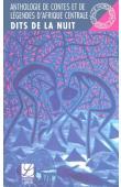 TSHITUNGU KONGOLO Antoine, JAGO-ANTOINE Véronique, (éditeurs) - Dits de la nuit: anthologie de contes et légendes de l'Afrique centrale (Zaïre, Rwanda, Burundi)