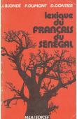 BLONDE Jacques, DUMONT Pierre, GONTIER Dominique -  Lexique du français du Sénégal