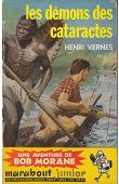 VERNES Henri - Les démons des Cataractes, une aventure de Bob Morane
