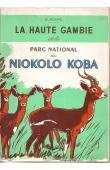 ROURE Georges - La haute Gambie et le parc du Niokolo Koba (avec sa jaquette)