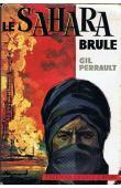 PERRAULT Gilles - Le Sahara brûle (avec sa jaquette)