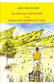 CABY-LIVANNAH Adèle - La case aux cent secrets suivi de Samana et les panthères du Congo (édition 2013)