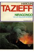 TAZIEFF Haroun - Niragongo ou le volcan interdit (avec sa jaquette)