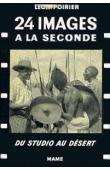 POIRIER Léon - 24 images à la seconde. Du studio au désert. Journal d'un cinéaste pendant 45 années de voyage à travers les pays, les événements, les idées (1907-1952) (avec sa jaquette)