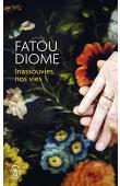 DIOME Fatou - Inassouvies, nos vies (édition 2015)