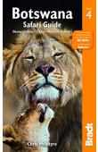 Bradt Travel Guides - Botswana Safari Guide (4th edition) Okavango Delta- Chobe - Northern Kalahari