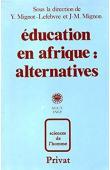 MIGNOT-LEFEBVRE Yvonne, MIGNON Jean-Marie (sous la direction de) - Education en Afrique. Alternatives, projets éducatifs et nouveaux modes de développement