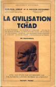 LEBEUF Jean-Paul, MASSON-DETOURBET, LANTIER R. - La civilisation du Tchad suivie d'une étude sur les bronzes Sao par R. Lantier