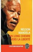MANDELA Nelson - Un long chemin vers la liberté. L'autobiographie