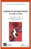 KESTELOOT Lilyan, DIENG Bassirou, (éditeurs) - Contes et mythes wolof. Du Tieddo au Talibé