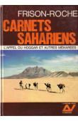 FRISON-ROCHE Roger - Carnets sahariens: L'Appel du Hoggar et autres méharées (édition 1965)